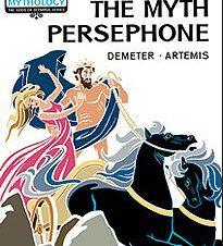 THE MYTH OF PERSEPHONE (DEMETER-ARTEMIS)