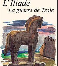 L'ILLIADE (LA GUERRE DE TROIE)